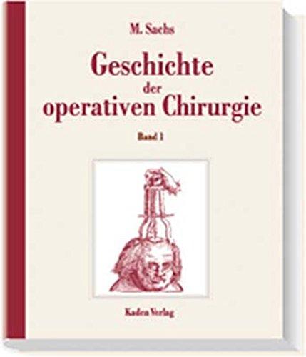9783922777250: Geschichte der operativen Chirurgie (German Edition)