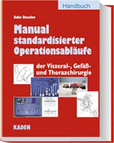Manual standardisierter Operationsabläufe der Viszeral-, Gefäß- und Thoraxchirurgie...