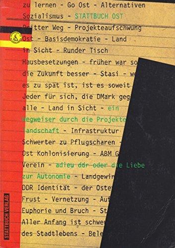 9783922778349: Stattbuch Ost. Adieu DDR oder die Liebe zur Autonomie, ein Wegweiser durch die Projektelandschaft