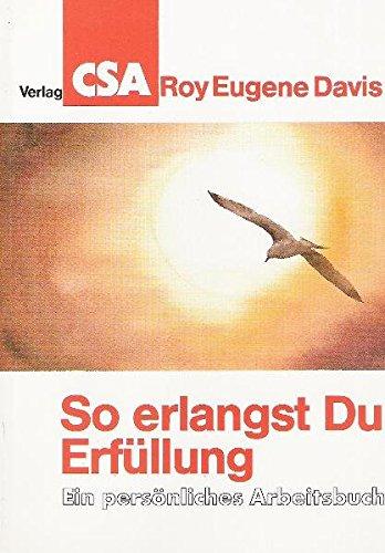 9783922779148: So erlangst Du Erfüllung. Ein persönliches Arbeitsbuch (Livre en allemand)