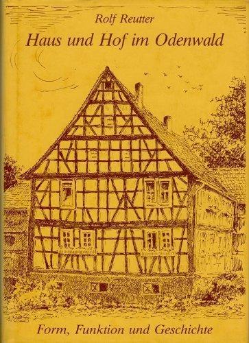 9783922781707: Haus und Hof im Odenwald: Form, Funktion und Geschichte (Geschichtsblätter Kreis Bergstrasse) (German Edition)
