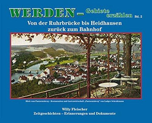 9783922785859: Werden - Gebiete erz�hlen. Band 2: Von der Ruhrbr�cke bis Heidhausen zur�ck zum Bahnhof