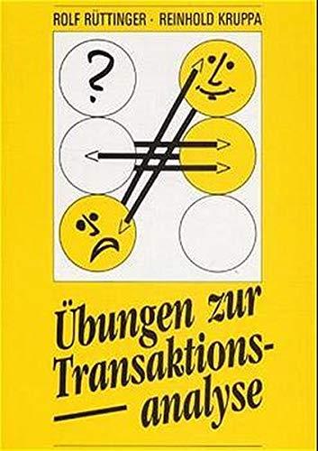 9783922789291: Ã?bungen zur Transaktionsanalyse. Praxis der Transaktionsanalyse in Beruf und Organisationen