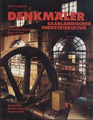 Denkmäler saarländischer Industriekultur. Monuments de la culture: SCHMITT, A.,