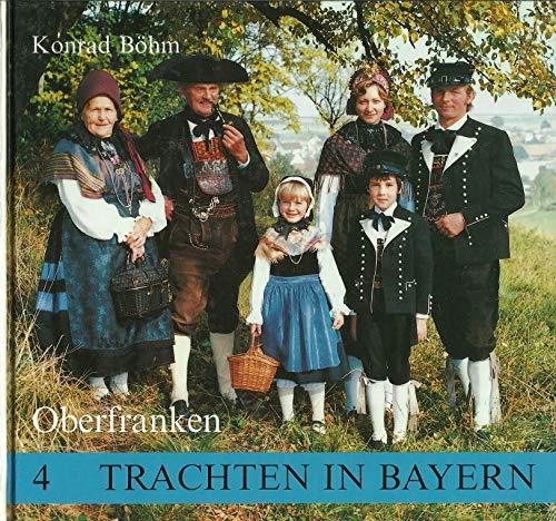 9783922808268: Die Volkstrachten in Oberfranken: Ein Beitrag zur Brauchtumspflege (Trachten in Bayern)