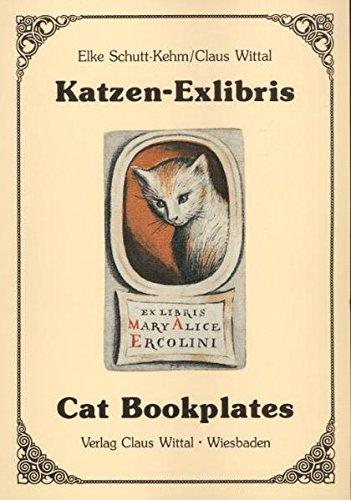 Katzen-Exlibris : [e. Ausw. von 104 alten u. neuen Exlibris mit Katzenmotiven]. Elke Schutt-Kehm ; ...
