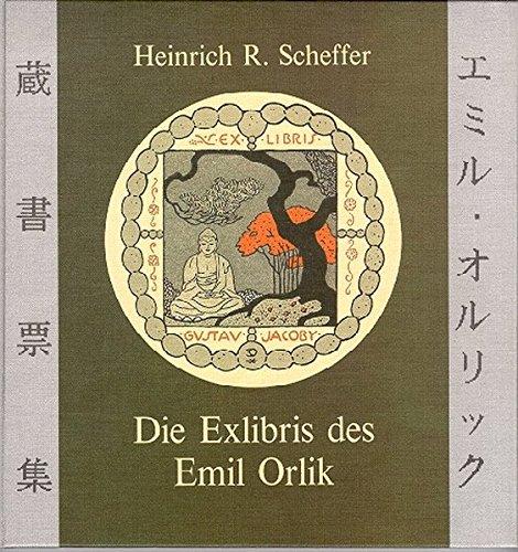 Die Exlibris des Emil Orlik.: Scheffer, Heinrich R. und Emil [Ill.] Orlik: