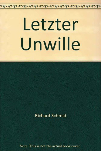 Letzter Unwille (German Edition) (3922836283) by Schmid, Richard