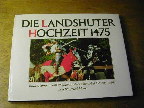 9783922865285: Landshuter Hochzeit 1475. Impressionen vom grössten historischen Fest Deutschlands