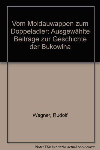 9783922865377: Vom Moldauwappen zum Doppeladler: Ausgew�hlte Beitr�ge zur Geschichte der Bukowina