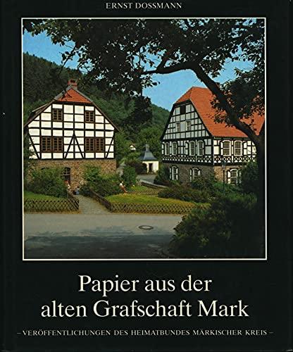 Papier aus der alten Grafschaft Mark : Dossmann, Ernst: