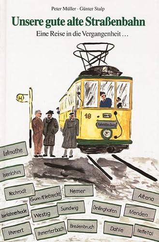 9783922885788: Unsere gute alte Strassenbahn: Eine Reise in die Vergangenheit.