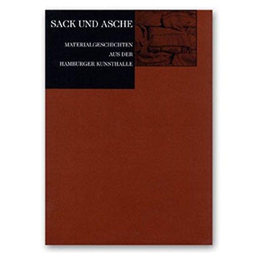 9783922909248: Sack und Asche: Materialgeschichten aus der Hamburger Kunsthalle (Livre en allemand)