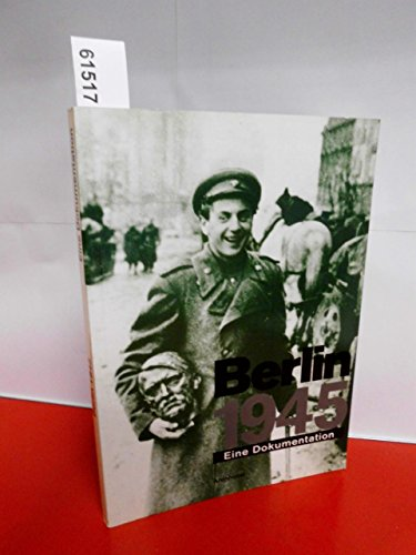 9783922912323: Berlin 1945: Eine Dokumentation (German Edition)