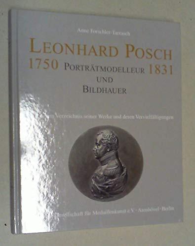 Leonhard Posch 1750 – 1831. Porträtmodelleur und: Forschler-Tarrasch, Anne /