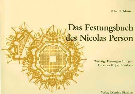 9783922923299: Das Festungsbuch des Nicolas Person: Wichtige Festungen Europas Ende des 17. Jahrhunderts (Quellen zur Geschichte des Vedutenstichs und der Kartographie) (German Edition)