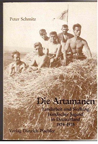 9783922923367: Die Artamanen. Landarbeit und Siedlung bündischer Jugend in Deutschland 1924-1935