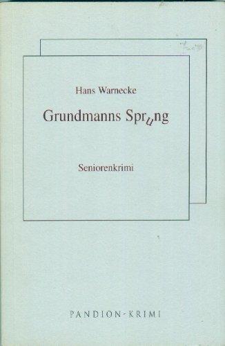Grundmanns Sprung - Seniorenkrimi SIGNIERT!: WARNECKE Hans