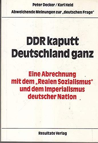 DDR kaputt Deutschland ganz. Eine Abrechnung mit: Peter Decker; Karl