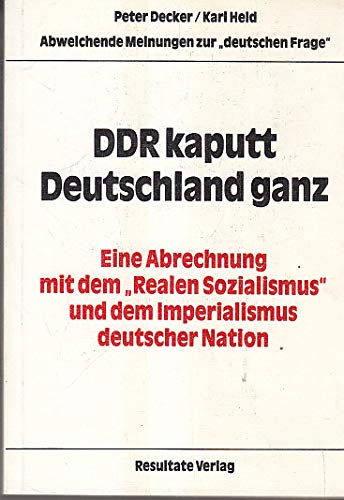 9783922935315: DDR kaputt, Deutschland ganz: Eine Abrechnung mit dem