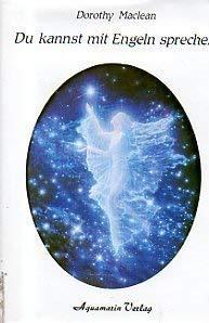 Du kannst mit Engeln sprechen: Maclean, Dorothy