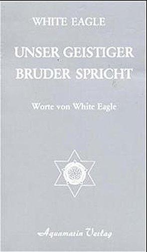 9783922936312: Unser geistiger Bruder spricht. Worte von White Eagle