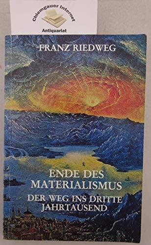 9783922942016: Ende des Materialismus. Der Weg ins Dritte Jahrtausend