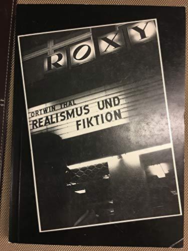 9783922951025: Realismus und Fiktion: Literatur- und filmtheoretische Beiträge von Adorno, Lukács, Kracauer und Bazin (German Edition)