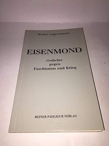 Eisenmond. Gedichte gegen Faschismus und Krieg.: Liggesmeyer, Walter