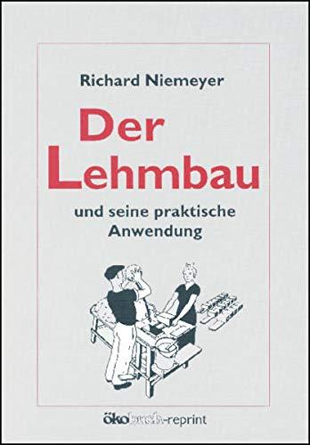 Der Lehmbau und seine praktische Anwendung: Niemeyer, Richard