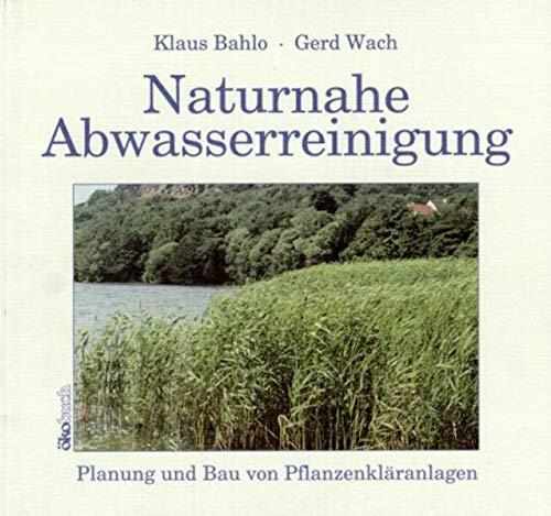 9783922964520: Naturnahe Abwasserreinigung