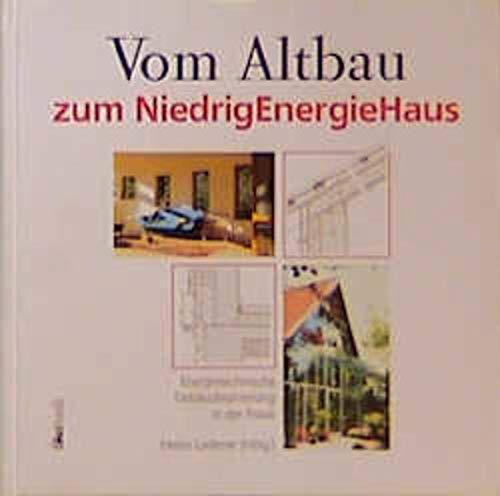 9783922964643: Vom Altbau zum Niedrigenergiehaus.