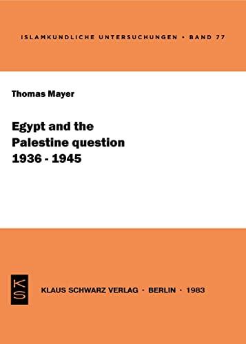 9783922968207: Egypt and the Palestine question, 1936-1945 (Islamkundliche Untersuchungen)