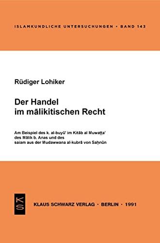 Der Handel im malikitischen Recht: Am Beispiel: Rudiger Lohlker