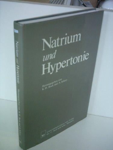 Natrium und Hypertonie. Mit einem Vorwort der: Bock, Klaus D.