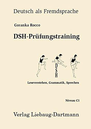 DSH-Prufungstraining: Leseverstehen, Grammatik, Sprechen: Goranka Rocco