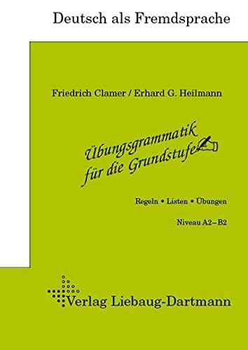 9783922989707: Übungsgrammatik für die Grundstufe: Arbeitsheft. Regeln, Listen, Übungen. Niveau A2 - B2. Deutsch als Fremdsprache