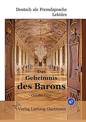 9783922989899: Das Geheimnis des Barons: B1 Roman mit Übungen - für Jugendliche und Erwachsene, Deutsch lesen und lernen