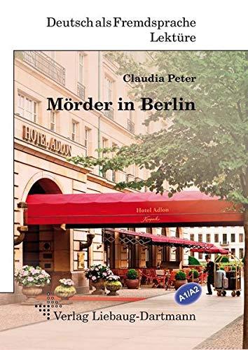 9783922989929: Mörder in Berlin: Lektüre für Jugendliche und Erwachsene - Niveau A1 und A2