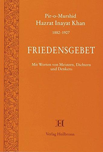 9783923000784: Friedensgebet: Mit Worten von Meistern, Dichtern und Denkern (Livre en allemand)