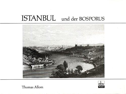 9783923002283: Istanbul und der Bosporus: Die Metropole am Goldenen Horn und ihre Nachbarorte nach Stahlstichen von den Zeichnungen Thomas Allom's