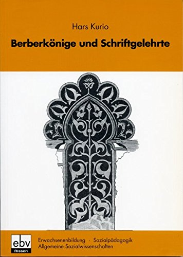 9783923002610: Berberkönige und Schriftgelehrte: Nordafrikanischer Islam in Tradition und Moderne