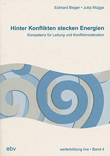 9783923002986: Hinter Konflikten stecken Energien