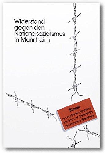 9783923003273: Widerstand gegen den Nationalsozialismus in Mannheim