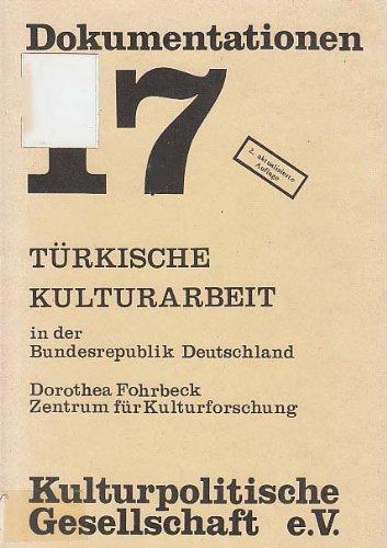9783923064175: Türkische Kulturarbeit in der Bundesrepublik Deutschland: Eine Dokumentation von Erfahrungen und Modellversuchen