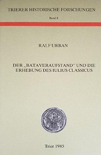 9783923087075: Der Bataveraufstand und die Erhebung des Iulius Classicus (Trierer historische Forschungen)