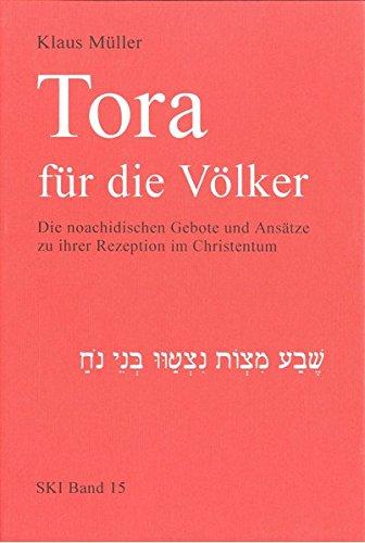 9783923095667: Tora f�r die V�lker: Die noachidischen Gebote und Ans�tze zu ihrer Rezeption im Christentum (Studien zu Kirche und Israel)