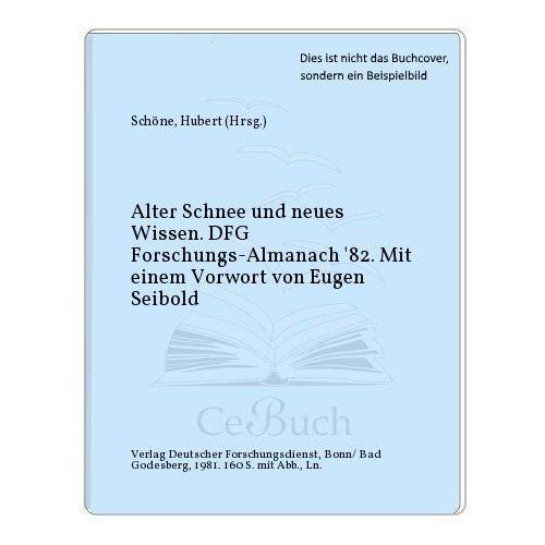 Alter Schnee und neues Wissen: DFG Forschungs-Almanach '82 (German Edition): n/a