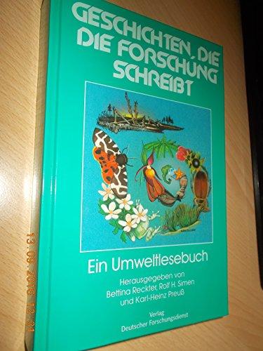 9783923120260: Geschichten, die die Forschung schreibt, Ein Umweltlesebuch des Deutschen Forschungsdienstes
