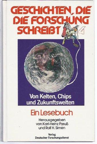 Von Kelten, Chips und Zukunftswelten : ein Lesebuch des Deutschen Forschungsdienstes. Band 4 hrsg. ...